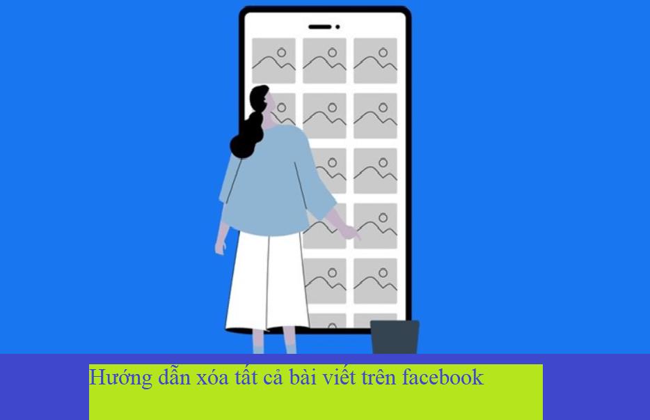 Hướng dẫn xóa tất cả bài viết trên facebook