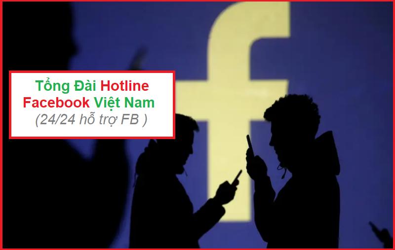 Liên Hệ Tổng Đài Facebook Việt Nam SDT Số Mấy ?